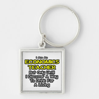Economics Teacher Joke .. Drink for a Living Silver-Colored Square Key Ring