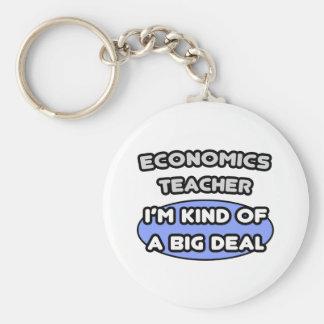 Economics Teacher .. Kind of a Big Deal Keychains