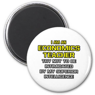 Economics Teacher...Superior Intelligence 6 Cm Round Magnet
