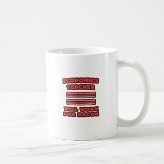 Economics Teacher .. Will Work For Bacon Coffee Mugs