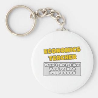 Economics Teacher .. You're Impressed Keychains
