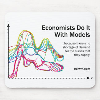 Economists Do It With Models Mouse Pad