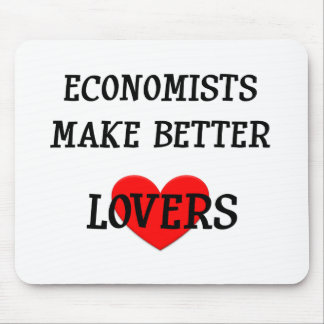 Economists Make Better Lovers Mouse Pad