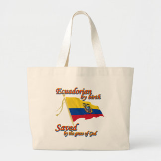 Ecuadorian by birth saved by the grace of God Bags