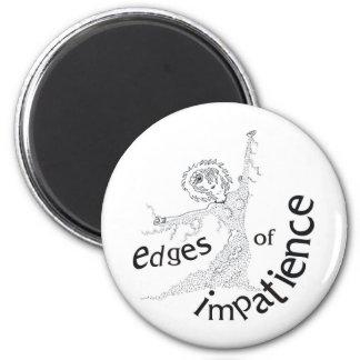 Edges of Impatience 6 Cm Round Magnet