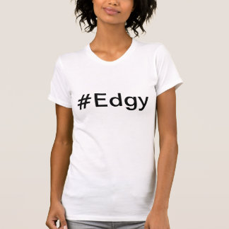 #Edgy womans T-Shirt
