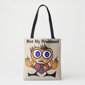 Editable Not My Problem Tote Bag