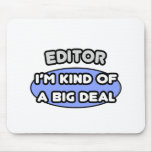 Editor...Kind of a Big Deal Mouse Pad