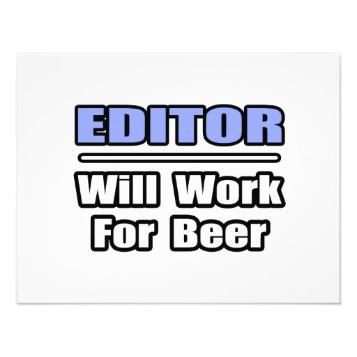 Editor...Will Work For Beer Personalized Invites