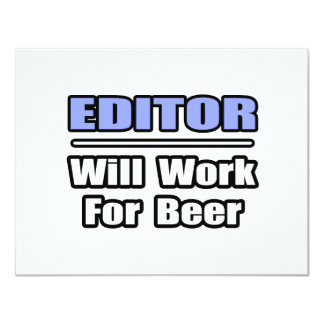 Editor...Will Work For Beer 4.25x5.5 Paper Invitation Card