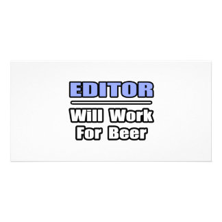 Editor Will Work For Beer Customized Photo Card