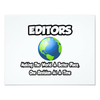 Editors...Making the World a Better Place 11 Cm X 14 Cm Invitation Card
