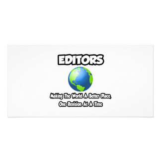 Editors Making the World a Better Place Photo Greeting Card