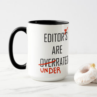 Editors—Overrated or Underrated Mug