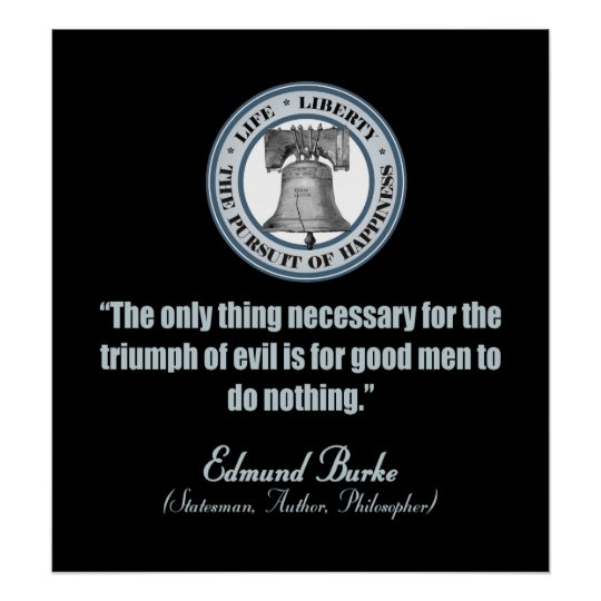 Edmund Burke Quote (Good v Evil) Poster