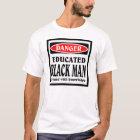 Educated Black Man T-Shirt
