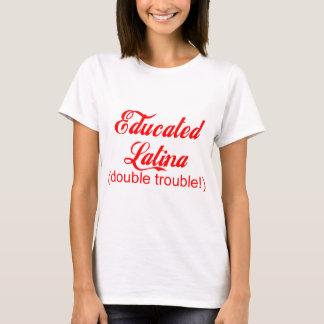 Educated Latina T-Shirt