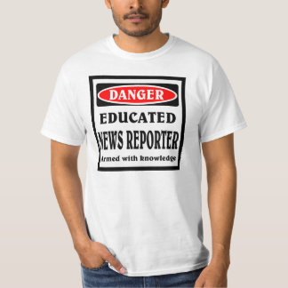Educated News Reporter T-Shirt