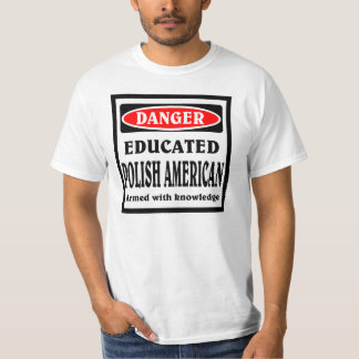 Educated Polish American T-Shirt