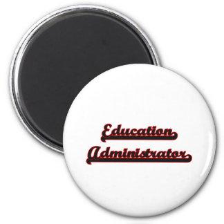 Education Administrator Classic Job Design 6 Cm Round Magnet