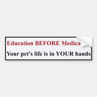 Education BEFORE Medication Bumper Sticker