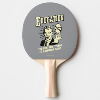 Education: Best Thing Record Deal Ping Pong Paddle