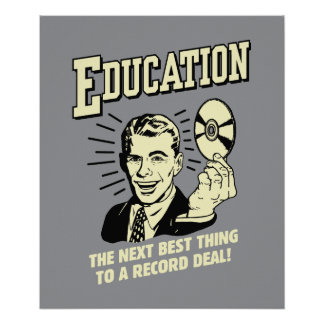 Education: Best Thing Record Deal Poster