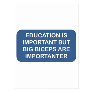 Education is import Big biceps are importanter Postcard