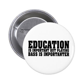 Education Is Important Bass Player Black Text Pins