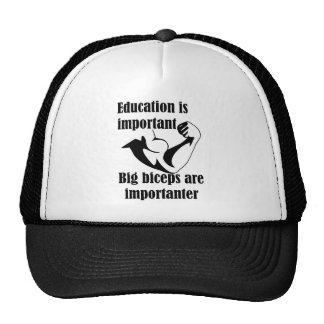 Education is Important Big Biceps Are Importanter Cap