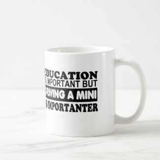 Education is important but driving a Mini... Basic White Mug