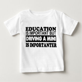Education is important but driving a Mini... Tees