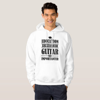 education is important but guitar is important hoodie