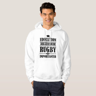 education is important but rugby is important hoodie