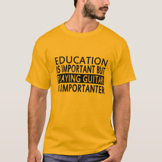 education is important, T-Shirt