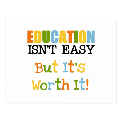 Education is Worth It Post Card