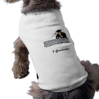 Education is your Foundation Dog Shirt