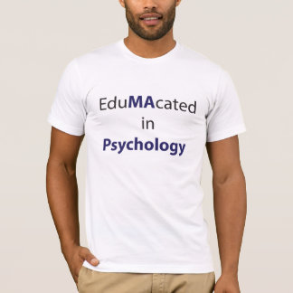 EduMAcated in Psychology T-Shirt