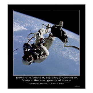 Edward H White II floats in the Zero Gravity Poster