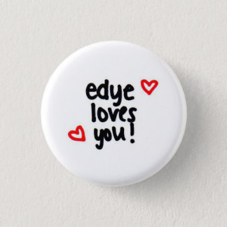 edye loves you! 3 cm round badge