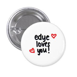 edye loves you! 3 cm round badge