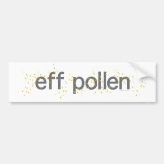 eff_pollen_tshirt bumper sticker
