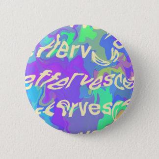 Effervescent 6 Cm Round Badge