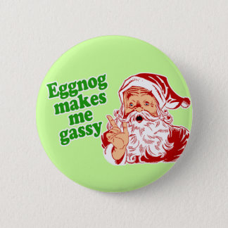 Eggnog Makes Santa Fart 6 Cm Round Badge