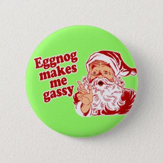 Eggnog Makes Santa Gassy 6 Cm Round Badge