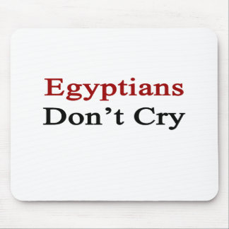 Egyptians Don t Cry Mousepad