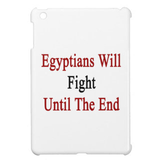 Egyptians Will Fight Until The End iPad Mini Case