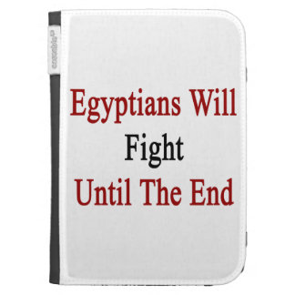 Egyptians Will Fight Until The End Kindle 3 Case