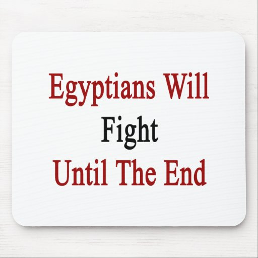 Egyptians Will Fight Until The End Mousepad