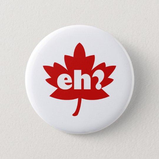 Eh? 6 Cm Round Badge